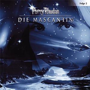 Die Mascantin (Perry Rhodan Sternenozean 2) Hörspiel