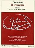Il trovatore: Dramma in Four Acts, Libretto by Salvadore Cammarano, The Piano-Vocal Score (The Works of Giuseppe Verdi: Piano-Vocal Scores)