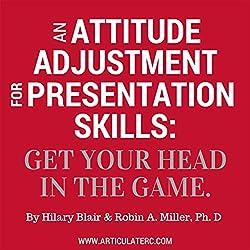 An Attitude Adjustment for Presentation Skills