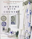 Cabbages & Roses At Home with Country: Bringing the comforts of country home