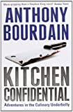 By Anthony Bourdain Kitchen Confidential (New edition)