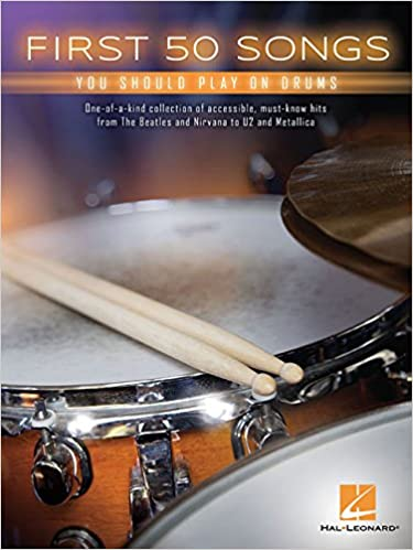 Hal Leonard Publishing Corporation - First 50 Songs You Should Play On Drums