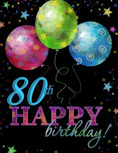 80th Happy Birthday!: Guest Book;80th Birthday Party Supplies in al;80th Birthday Decorations in al;80th Birthday Gifts for Him in al;80th Birthday ... for Men in al;80th birthday balloons in al