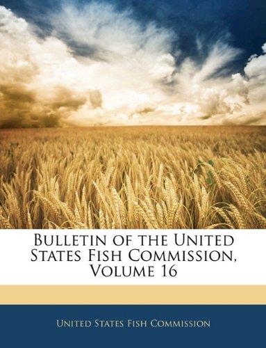 Bulletin of the United States Fish Commission, Volume 16 pdf epub