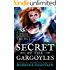 Secret of the Gargoyles (Gargoyle Guardian Chronicles Book 3)