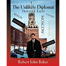 The Unlikely Diplomat Traveler Tales