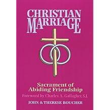 Christian Marriage: Sacrament of Abiding Friendship