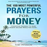 The 100 Most Powerful Prayers for Money: Condition Yourself to Earn Passive Income While You Sleep   Toby Peterson