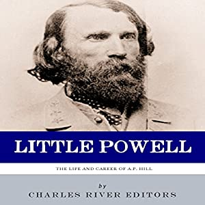 Little Powell: The Life and Career of A.P. Hill Audiobook