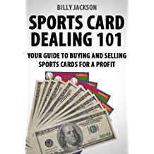 Sports Card Dealing 101: Your Guide to Buying and Selling Sports Cards for a Profit
