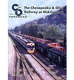 The Chesapeake & Ohio Railway at Mid-Century (C and O for Progress) (Hardback) - Common