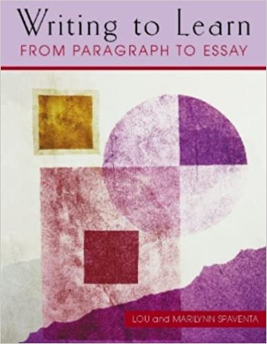 Writing to Learn: From Paragraph to Essay 1st Edition
