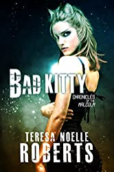 Bad Kitty (Chronicles of the Malcolm Book 2)