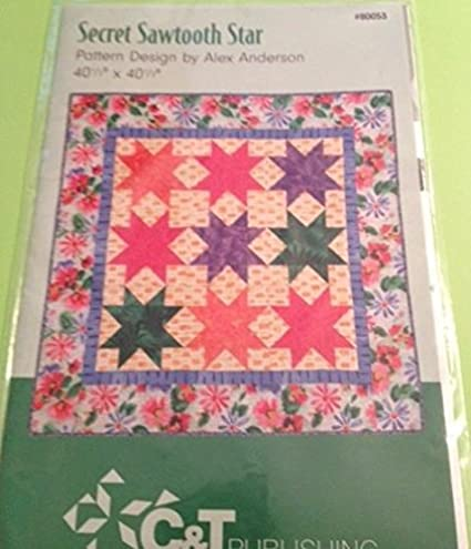 Amazon Com Secret Sawtooth Star Quilt Pattern By Alex Anderson 80053