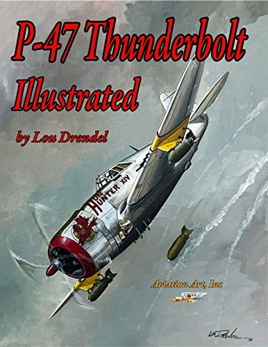 P-47 Thunderbolt Illustrated (The Illustrated Series of Military Aircraft) (Pic Thunderbolt)