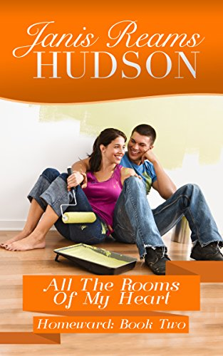 All the Rooms of My Heart: The Homeward Series - Book Two (Homeward Hearts)