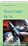 Ocean Under the Ice, Robert L. Forward and Martha Dodson Forward, 0595166210