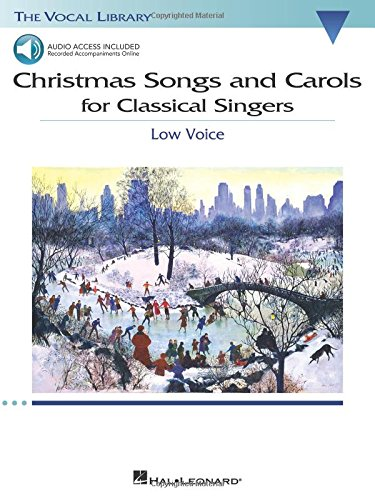 Christmas Songs and Carols for Classical Singers: Low Voice with Online Accompaniment