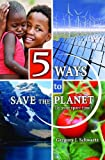 5 Ways to Save the Planet (in your spare time)