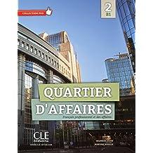 Quartier d'affaires: Français professionnel et des affaires 2 - B1 (CD audio inclus)
