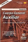 Cuerpo General Auxiliar. Administración del Estado. Psicotécnico (Spanish Edition)