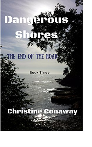 Dangerous Shores: Book Three; The End of the Road - Shore End