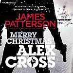 Merry Christmas, Alex Cross: Alex Cross, Book 19 | James Patterson