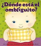 img - for Donde Esta El Ombliguito? (Where Is Baby's Belly Button?): Un Libro Para Levantar Ta Tapita Por Karen Katz (a Lift-The-Flap Story) by Katz, Karen (2004) Board book book / textbook / text book