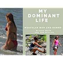 My Dominant Life: Muscular Mom and Domme