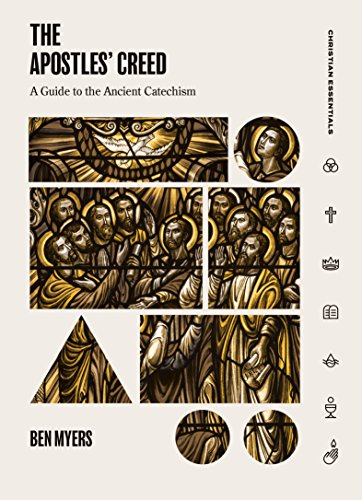 B.E.S.T The Apostles' Creed: A Guide to the Ancient Catechism (Christian Essentials)<br />Z.I.P
