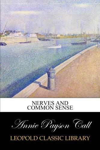 Read Online Nerves and Common Sense ebook