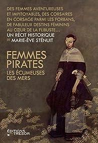 Femmes pirates : Les écumeuses des mers par Marie-Eve Sténuit