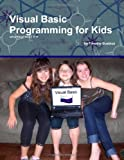 Visual Basic Programming for Kids, Timothy Busbice, 055748703X