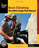 The Single Pitch Rock Climbing, Bob Gaines and Jason D. Martin, 0762790040