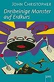 Tripods - Dreibeinige Monster auf Erdkurs: Limitierte Sammlerausgabe (Jugendbuch HC)