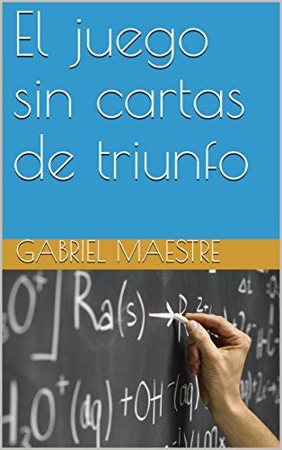 El juego sin cartas de triunfo (Spanish Edition) - Kindle ...