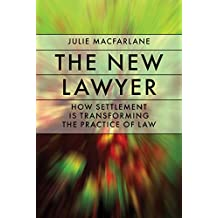 The New Lawyer: How Settlement Is Transforming the Practice of Law (Law and Society)