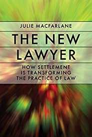 The New Lawyer: How Settlement Is Transforming the Practice of Law (Law and Society) (English Edition)
