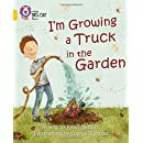 I'm Growing a Truck in the Garden (Collins Big Cat)