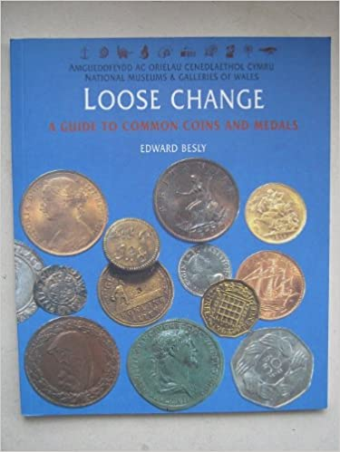 Download online Loose Change: A Guide to Common Coins and Medals PDF, azw (Kindle), ePub, doc, mobi
