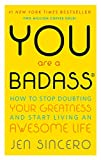 YOU ARE A BADASS IS THE SELF-HELP BOOK FOR PEOPLE WHO DESPERATELY WANT TO IMPROVE THEIR LIVES BUT DON'T WANT TO GET BUSTED DOING IT.   In this refreshingly entertaining how-to guide, bestselling author and world-traveling success coach, Jen Sinc...