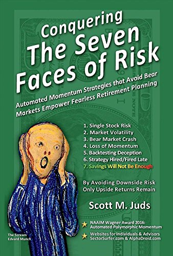Conquering the Seven Faces of Risk: Momentum Strategies Avoid Bear Markets, Enable Fearless Retirement Planning by BookBaby