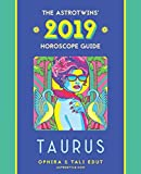 Taurus 2019: The AstroTwins  Horoscope: The Complete Annual Astrology Guide and Planetary Planner