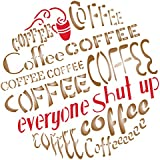 """Coffee Quote Stencil - (size 10.5""""w x 10.5""""h) Reusable Wall Stencils for Painting - Best Quality Decor Ideas - Use on Walls, Floors, Fabrics, Glass, Wood, and More…"""
