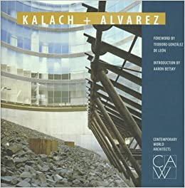 Kalach and Alvarez (Contemporary World Architects) by Rockport Publishing (1998-03-24)