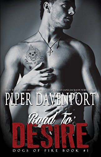 Road to Desire (Dogs of Fire Book 1)