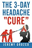 "The 3-Day Headache ""Cure"""