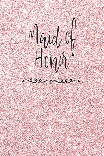 Maid Of Honor: Journal With Lined And Blank Pages For Notes, Reminders And To Do Lists
