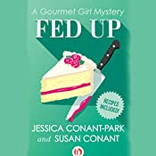 Fed Up: Gourmet Girl Mysteries, Book 4 | Susan Conant
