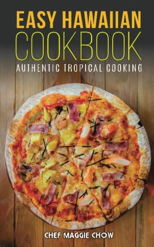 Easy Hawaiian Cookbook: Authentic Tropical Cooking